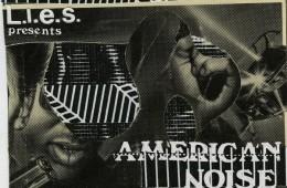 L.I.E.S. presents American Noise Volume One