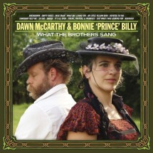 Dawn McCarthy & Bonnie 'Prince' Billy – What The Brothers Sang