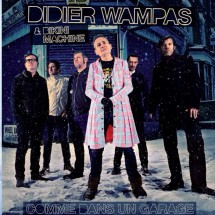 Didier Wampas au garage : 5 albums à gagner !
