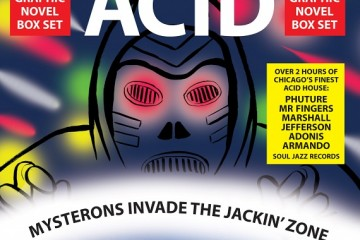 Mysterons Invade The Jackin' Zone : Chicago Acid and Experimental House 1986-93
