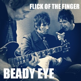 Beady Eye - Flick of the Finger