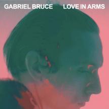 Gabriel Bruce - Love in arms