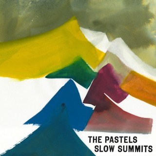 chronique : The Pastels - Slow Summits