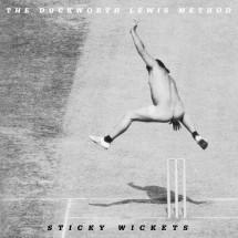 The Duckworth Lewis Method – Sticky Wets