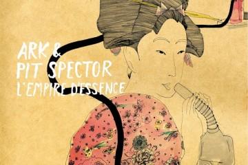 Ark & Pit Spector - L'Empire d'Essence