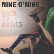 Nine O' Nine - Back To Basics