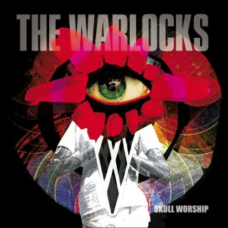 The Warlocks - Skull Workship