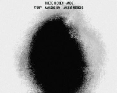These Hidden Hands – Remixes Part II