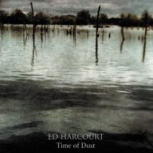 Ed Harcourt – Time Of Dust