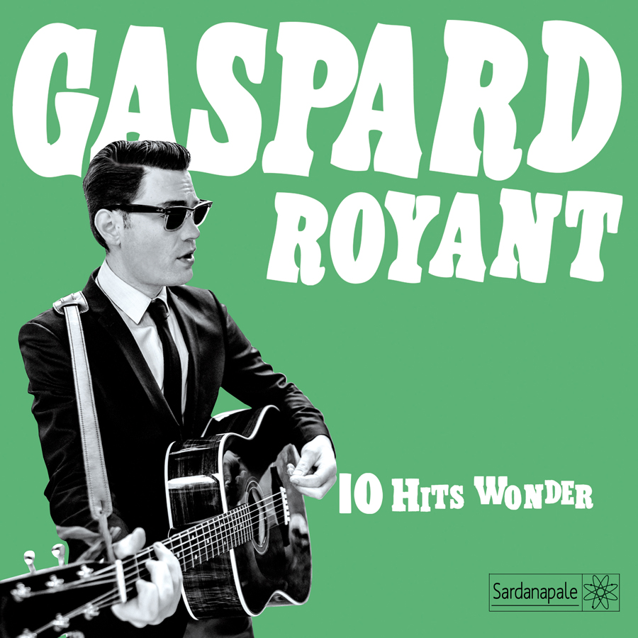 Gaspard Royant – 10 Hits Wonder