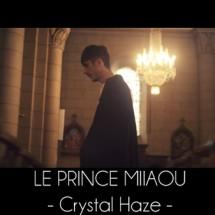 Le Prince Miiaou – Crystal Haze (2/6)
