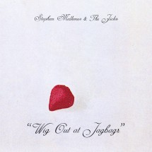 Stephen Malkmus & The Jicks – Wig Out at Jagbags