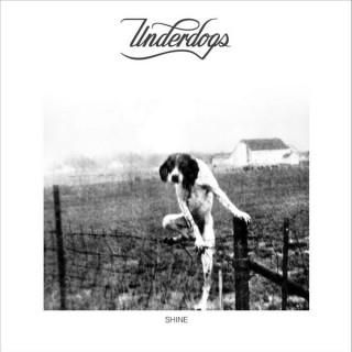 Underdogs - Shine EP