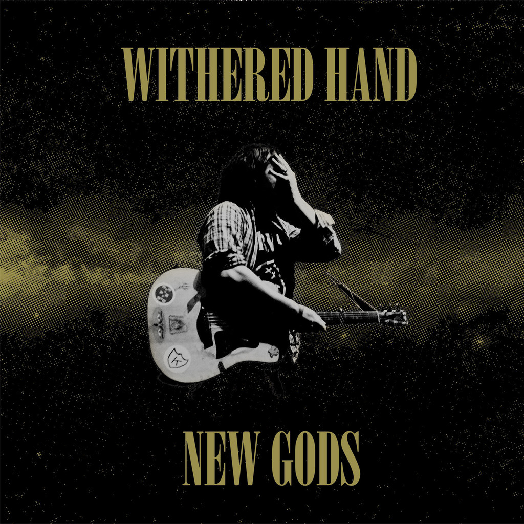 Withered Hand - New Gods