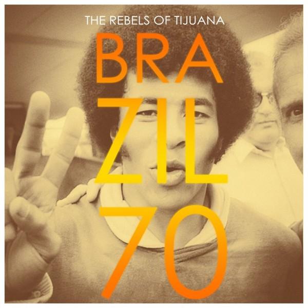 The Rebels of Tijuana - Brazil 70