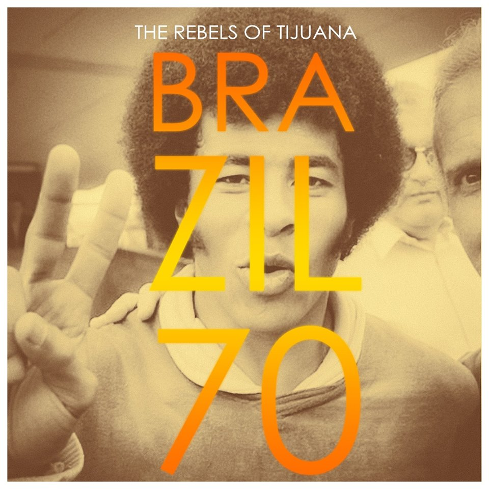 The Rebels of Tijuana - Brazil 70