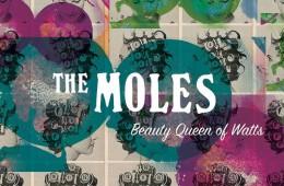 The Moles - Beauty Queen of Watts