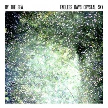 By The Sea – Endless Days, Crystal Sky