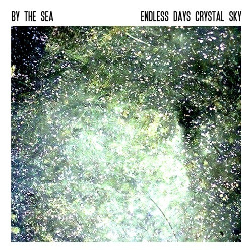 By The Sea - Endless Days, Crystal Sky