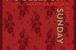 Mark Lanegan - No Bells On Sunday