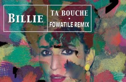 Billie - Ta bouche (Fowatile remix)