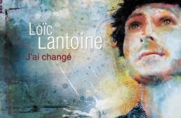 Loïc Lantoine - J'ai changé