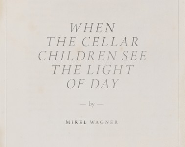 Mirel Wagner - When the Cellar Children See the Light of Day