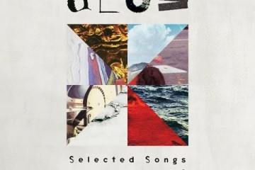 dEUS - Selected Songs 1994–2014
