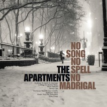 The Apartments – No Song, No Spell, No Madrigal
