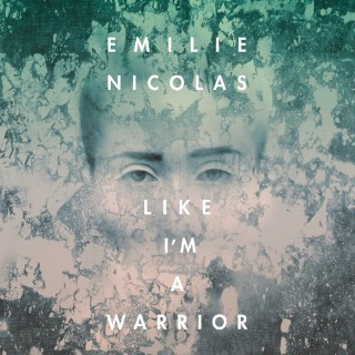 Emilie Nicolas - Like I'm a Warrior