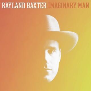 Rayland Baxter - Imaginary Man