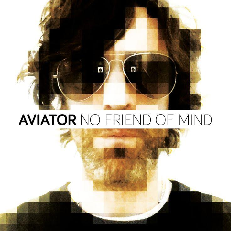 Aviator - No Friend Of Mine (par Pascal Blua)