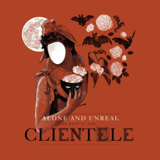 The Clientele - Alone and Unreal