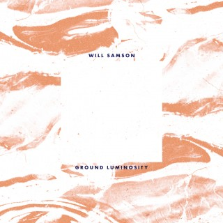 Willl Samson - Ground Luminosity