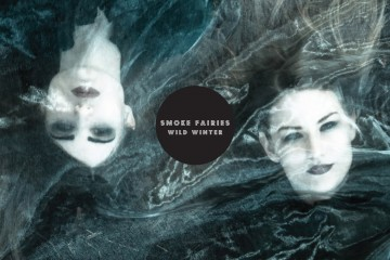 Smoke Fairies - Wild Winter