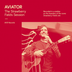 Aviator - The Strawberry Fields Session