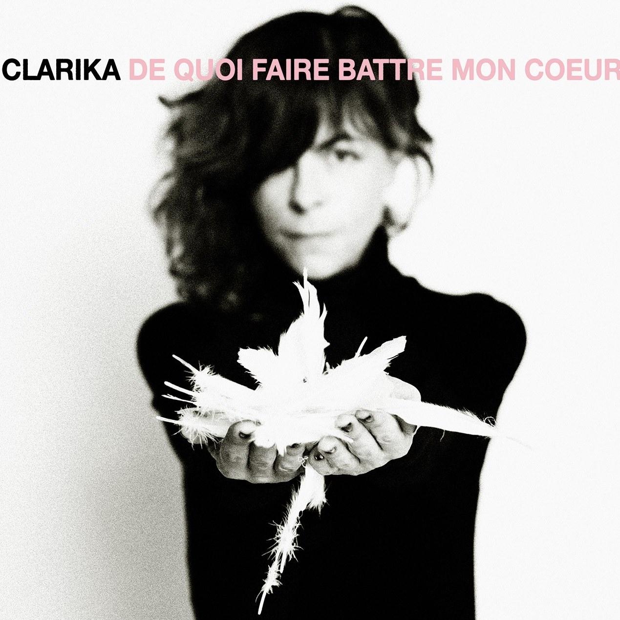 Clarika - De quoi faire battre mon cœur