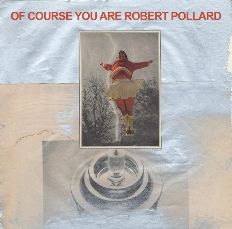 Robert Pollard - Of Course You Are