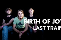 Birth of Joy - Last Train