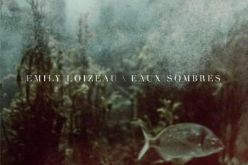 Emilie Loizeau - Eaux Sombres