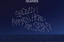 Islands - Should I Remain Here At Sea
