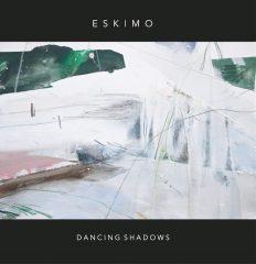 Eskimo - Dancing Shadows