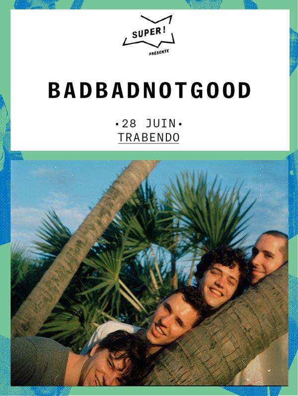 Les très très bons BadBadNotGood au Trabendo