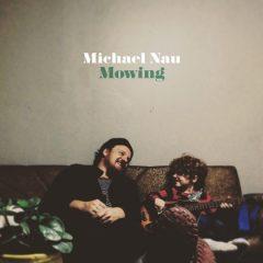 Michael Nau - Moving