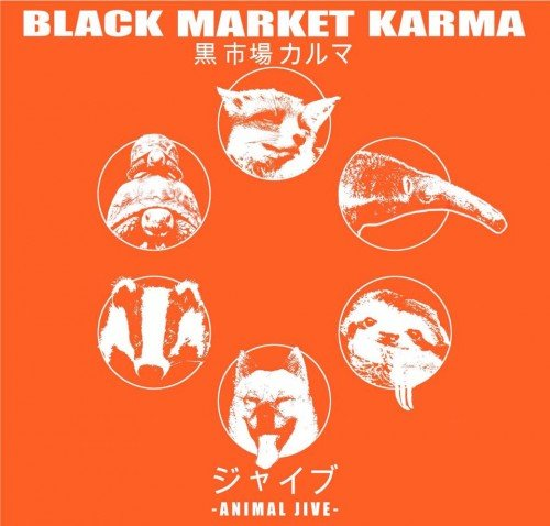 Black Market Karma - Animal Jive