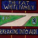 Fat White Family - Breaking into Aldi