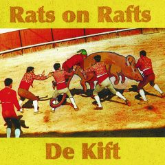 Rats On Rafts/De Kift