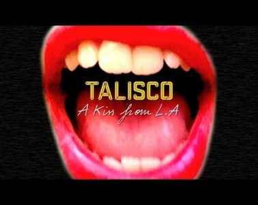 Video : Talisco - A Kiss From L.A