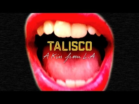 Video : Talisco - A Kiss From L.A
