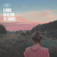 h-burns-kid-we-own-the-summer-pochette